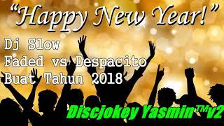 Gambar cover Dj Slow Bass Faded vs Despacito Buat Tahun Baru 2018