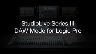 PreSonus - StudioLive Series III DAW Mode for Logic Pro