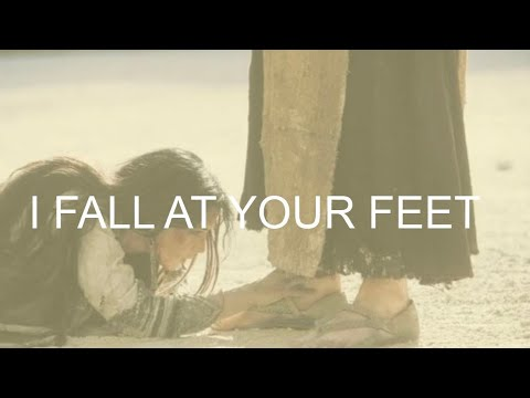 I FALL AT YOUR FEET