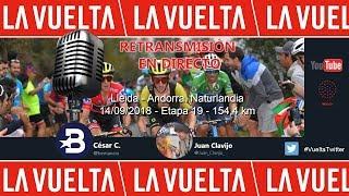 Etapa 19 Vuelta a España 2018 | Lleida - Andorra. Naturlandia (154 km) | Only Audio | #LaVuelta18