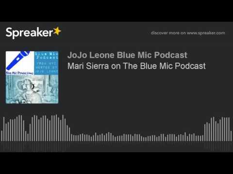 Mari Sierra on The Blue Mic Podcast