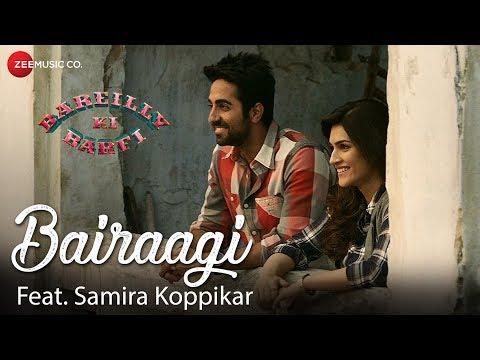 Bairaagi feat. Samira Koppikar | Bareilly Ki Barfi | Kriti, Ayushmann & Rajkummar