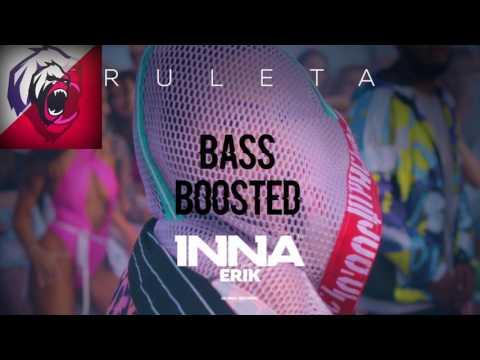 INNA - Ruleta (feat. Erik) ¦ (BASS BOOSTED REMIX)