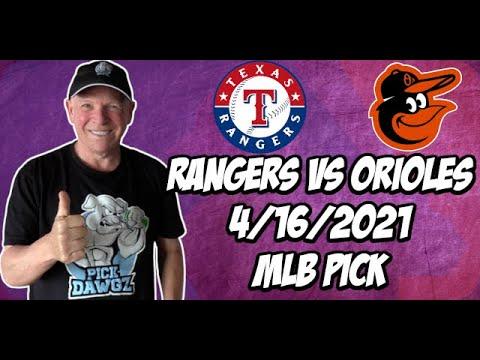 Texas Rangers vs Baltimore Orioles 4/16/21 MLB Pick and Prediction MLB Tips Betting Pick
