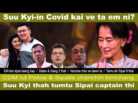 Suu Kyi covid kai em, Suu Kyi thah tumtu captain thi, CDM police & sipaite chu, Dalan & Gang 2 that