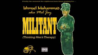 ISHMAEL MUHAMMAD AKA MEL JAY-MOVING AHEAD (Time To Roll Wit a N.I.G.G.A Now)