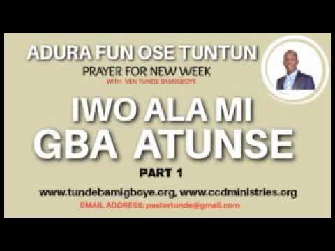 Download Adura Fun Ose Tuntun - IWO ALA MI, GBA ATUNSE Part 1