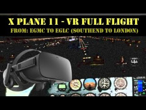 XPlane 11 VR Full Flight from Southend to London City Airport