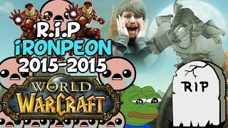"World Of Warcraft Montage ""RIP Ironpeon 2015-2015"""