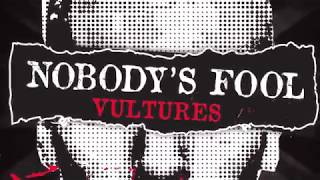 Nobody's Fool - Vultures