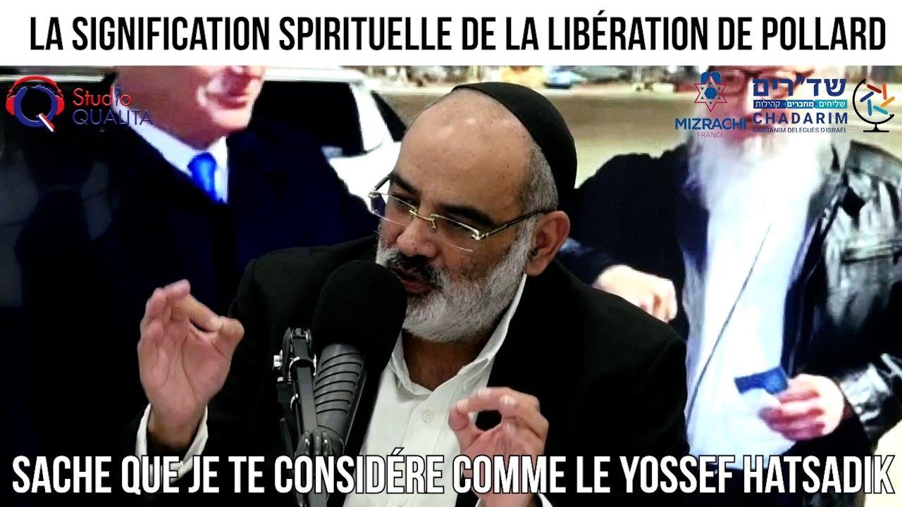 La signification spirituelle de la libération de Pollard - Un rabbin répond à vos question du 18.01