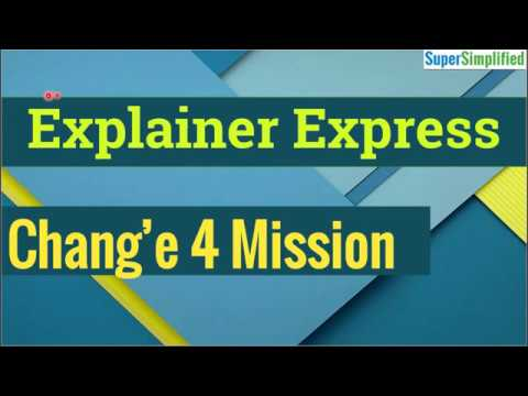 Explainer Express - Lecture 2: Chang'e-4 Mission
