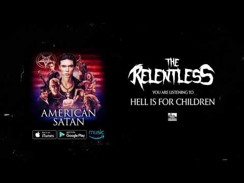 THE RELENTLESS - Hell is for Children (American Satan)