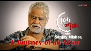 Tab Se Ab Tak with Sanjay Mishra || Journey of an Actor || Episode 3