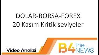 20 Kasım DOLAR-BORSA-FOREX Kritik seviyeler