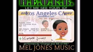 VidSingle   Let Me See Your ID   ft  H E O R B  by MeL JoNES MuSIC