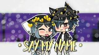 Say My Name || GLMV || Gacha Life || xGachaOkamix MP3