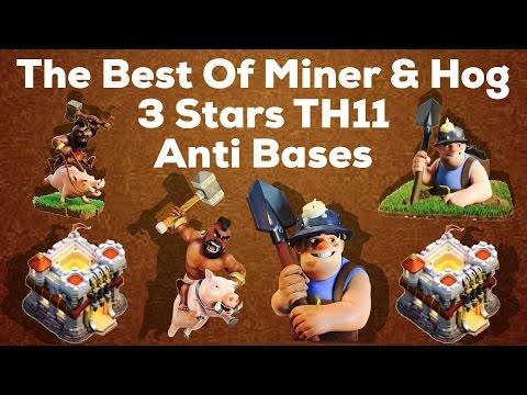 Clash Of Clan 🌟 The Best Of Hog&Miner Attacks!!! 3 Stars TH11 2017 🌟