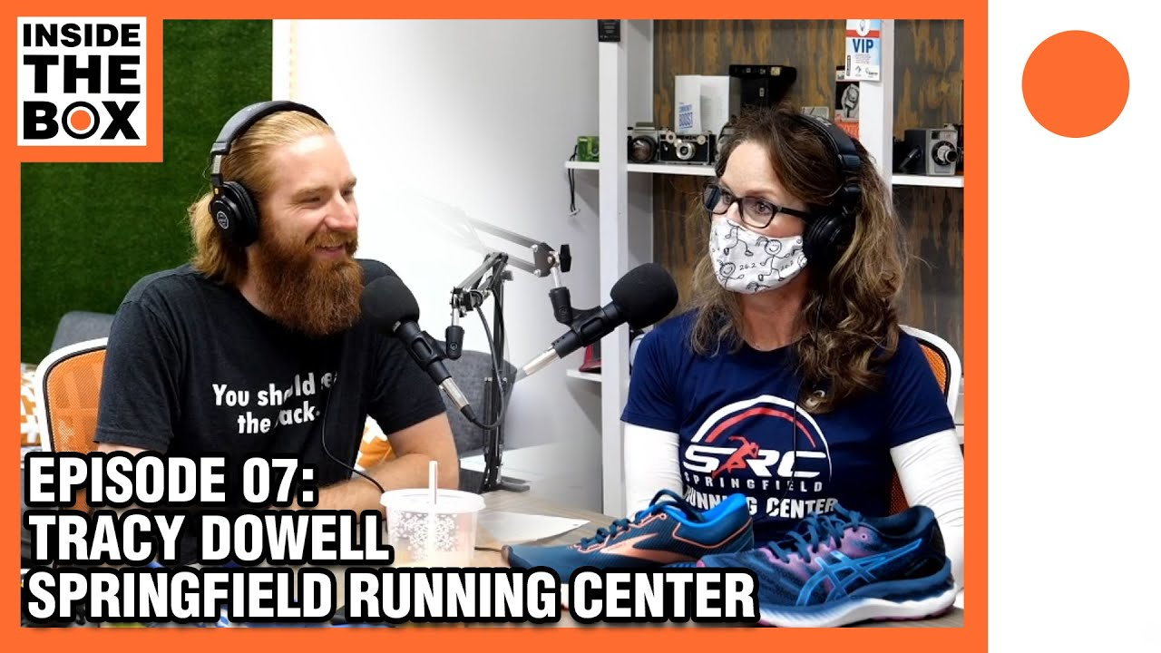 Ep07 - Inside The Box w/ Tracy Dowell (Springfield Running Center)