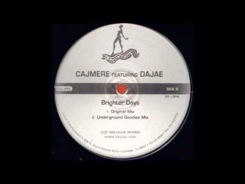 Cajmere ft. Brighter Days (Underground Goodies Mix)