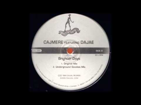 Cajmere - Brighter Days Ft. Dajae (Underground Goodies Mix)