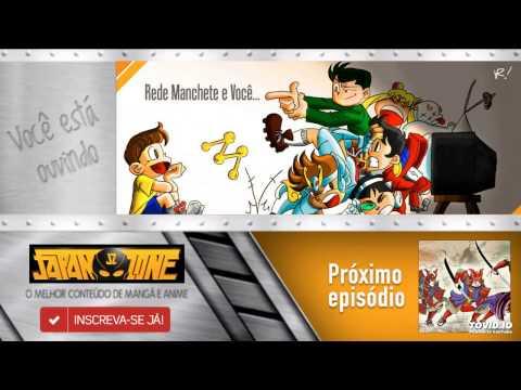 REDE MANCHETE E VOCÊ…O BOOM DE ANIMES NA TV - ZONE || CAST # 01