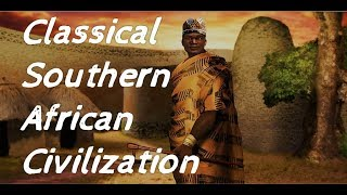 Classical Southern African Civilization (ft. From Nothing)