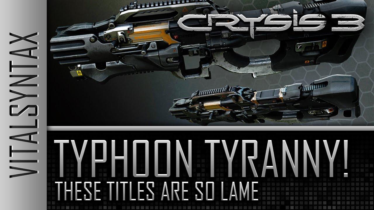 crysis 3 typhoon tyranny youtube