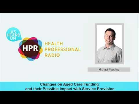 Changes on Aged Care Funding and their Possible Impact with Service Provision