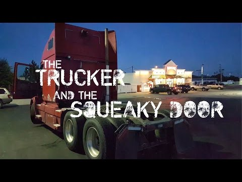 The Trucker and the Squeaky Door