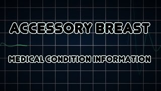 Accessory breast (Medical Condition)