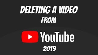 How to Delete a Video from YouTube (2019)