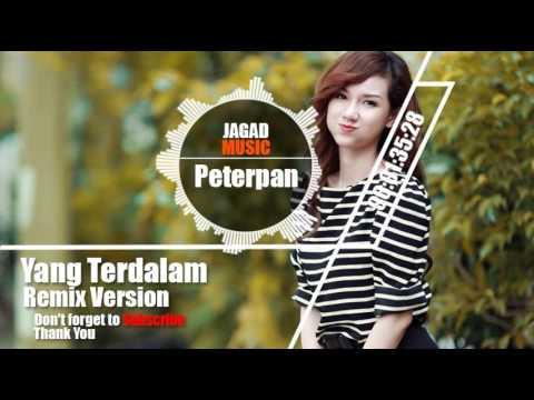 Peterpan - Yang Terdalam Remix Version