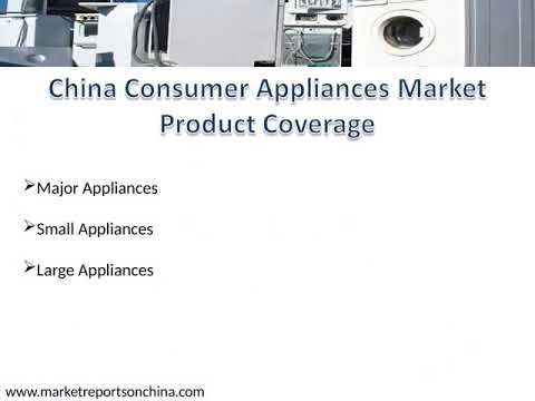 China Consumer Appliances Market Trends and Forecast to 2021