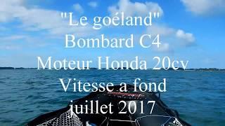 Le goéland Bombard C4 Moteur Honda 20cv Vitesse a fond