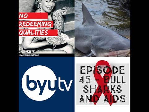 Episode 45 - Bull Sharks And AIDS