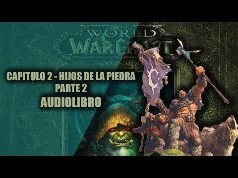 world-of-warcraft-cronicas-vol.2-||-capitulo-2---hijos-de-la-piedra-parte-2-(audiolibro)