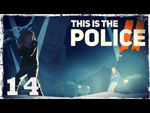 """Смотреть прохождение игры This Is the Police 2. #14: """"Чем вам так нравится этот человек?"""""""