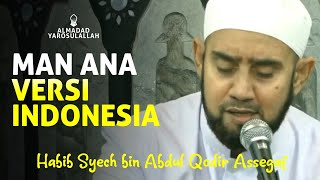 [ Terbaru ] Man Ana Versi Indonesia Full Lirik - Habib Syech bin Abdul Qodir Assegaf Feat Yek Hadi
