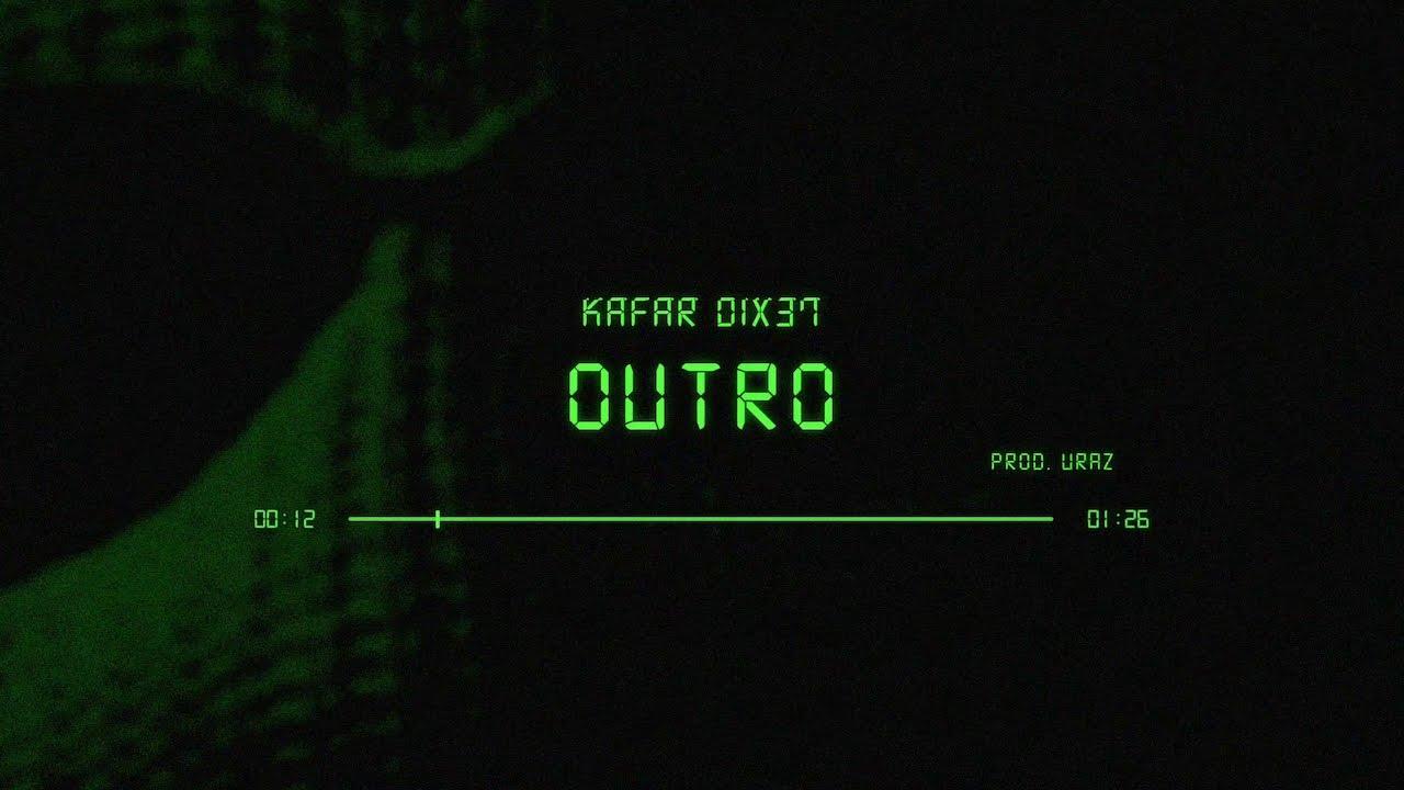 Kafar Dix37 - Outro