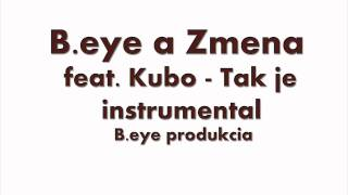 B.eye a Zmena feat. Kubo - Tak je ( Instrumental )
