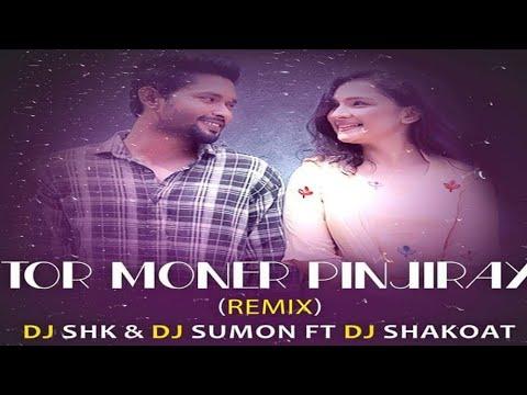 Tor Moner Pinjiray (Remix) DJ SHK & DJ Sumon Ft DJ Shakoat