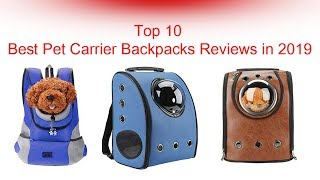 Top 10 Pet Carrier Backpacks 2019 | Buy from Amazon