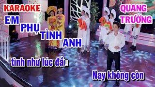 Karaoke Em Phụ Tình Anh - Quang Trường - Đoản Khúc Lam Giang | Phi Vân Điệp Khúc