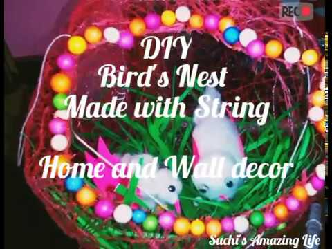 DIY BIRD'S NEST FROM STRING |EASY & BEAUTIFUL HOME AND WALL DEC|DIY CRAFTS| SUCHI'S AMAZING LIFE