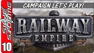 Railway Empire Campaign - Let