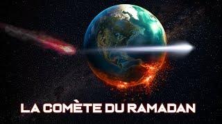 La Comete dévastatrice du Ramadan