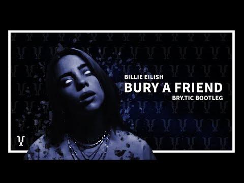 Billie Eilish - Bury A Friend (Bry.Tic Bootleg) [Hardstyle]