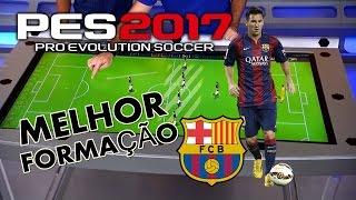 PES2017 COMO JOGAR COM O BARCELONA / TUTORIAL FORMAÇÃO, DICAS + GAMEPLAY #3