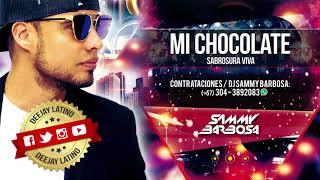 Mi Chocolate - Sabrosura Viva / Dj Sammy Barbosa